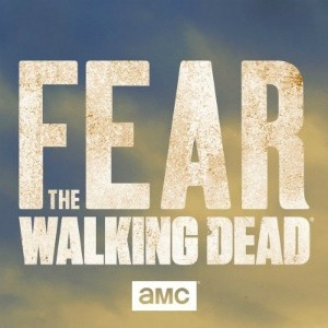 Fear the Walking Dead - Film and Television