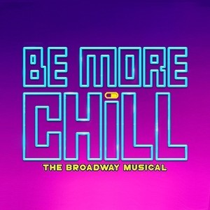 BE MORE CHILL The Musical
