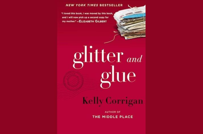 Discuss Glitter and Glue with Author Kelly Corrigan: In San Francisco, California (1)