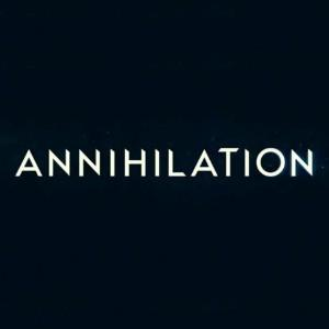 Annihilation - Film and Television